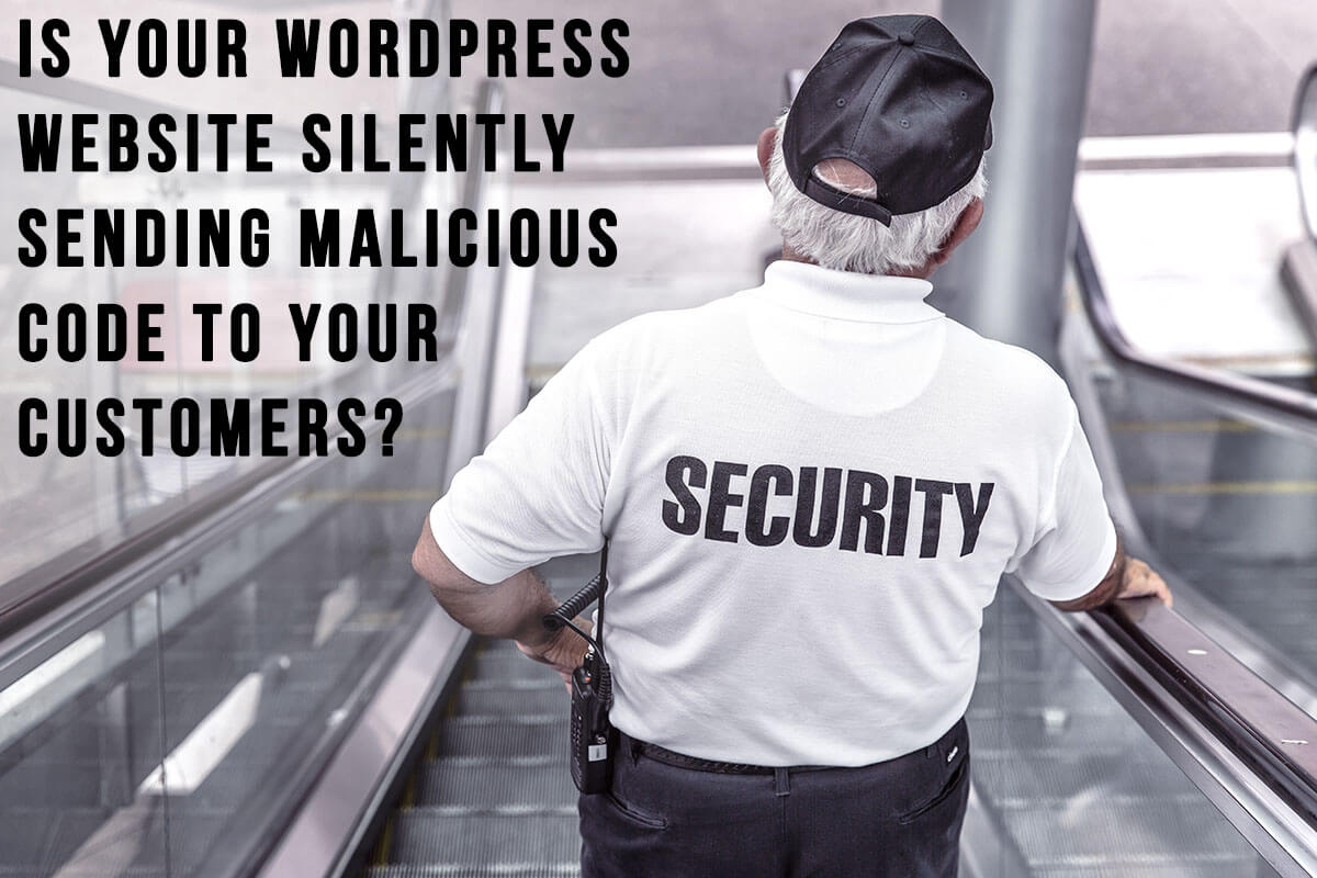 Is Your WordPress Website Silently Sending Malicious Code to Your Customers?