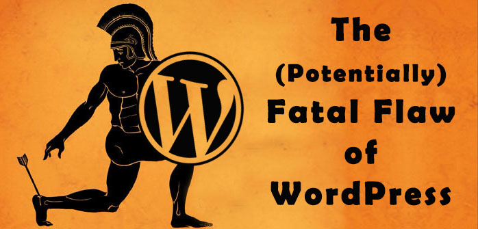 The (Potentially) Fatal Flaw of WordPress